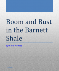 Lehigh University Marcellus Shale - Boom and Bust in the Barnett Shale